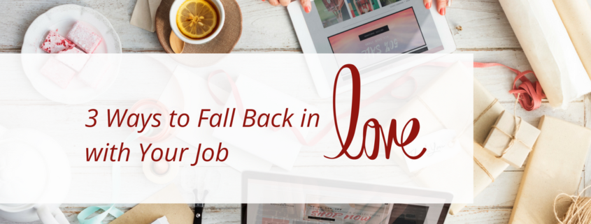 fall in love with your job